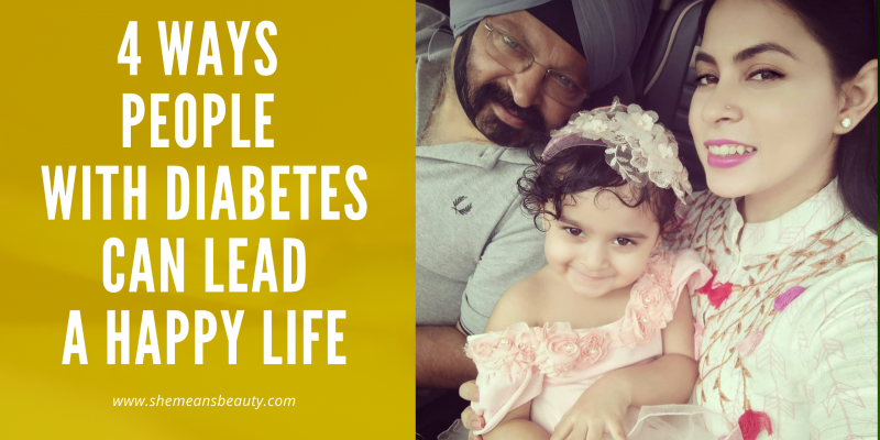 4 ways to Live Happily with Diabetes
